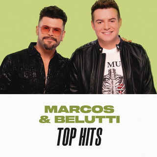 Marcos & Belutti Top Hits