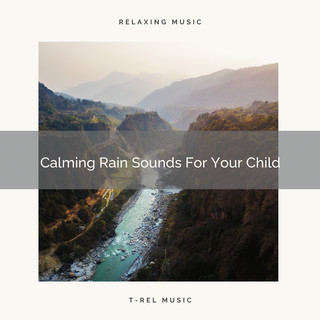 Calming Rain Sounds For Your Child