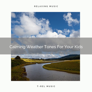 Calming Weather Tones For Your Kids