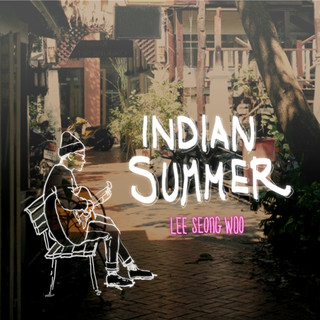 印地安之夏 / 李聖雨 (Indian Summer / 이성우)