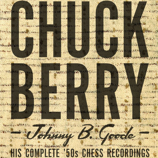 Johnny B. Goode:His Complete \'50s Chess Recordings