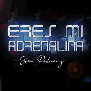 Eres MI Adrenalina