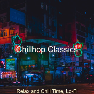 Relax And Chill Time, Lo - Fi