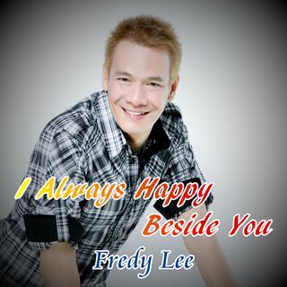 I Always Happy Beside You