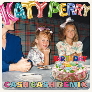Birthday (Cash Cash Remix)