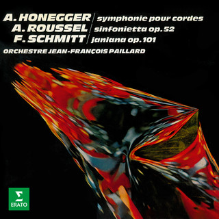 Honegger:Symphonie No. 2 Pour Cordes - Roussel:Sinfonietta - Schmitt:Janiana
