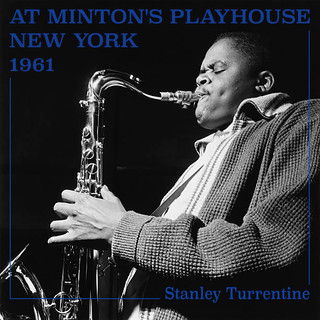 Stanley Turrentine At Minton's Playhouse, New York 1961