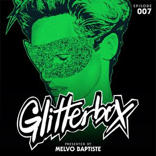 Glitterbox Radio Episode 007 (Presented By Melvo Baptiste) (DJ Mix)