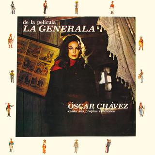 De La Película La Generala, Óscar Chávez Canta Sus Propias Canciones