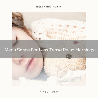Mega Songs For Less Tense Relax Mornings