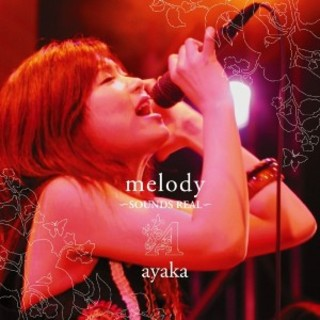 Melody ~ Sounds Real ~