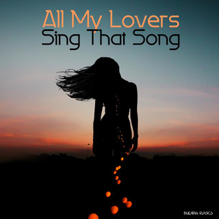 All My Lovers Sing That Song