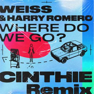 Where Do We Go ? (CINTHIE Remix)