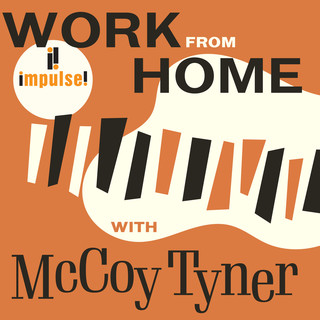 Work From Home With McCoy Tyner