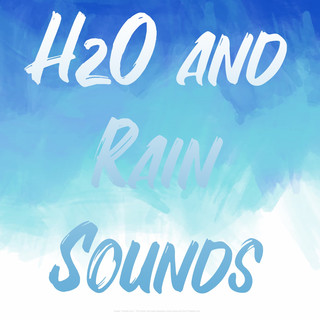 H2O And Rain Sounds