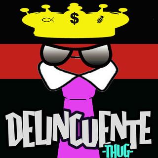 Delincuente - Thug (Radio Edit)