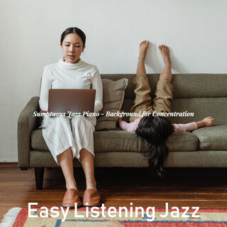 Sumptuous Jazz Piano - Background For Concentration