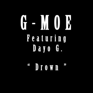 Drown (Feat. Dayo - G)