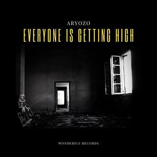 Everyone Is Getting High