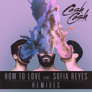 How To Love (Feat. Sofia Reyes) (Remixes)
