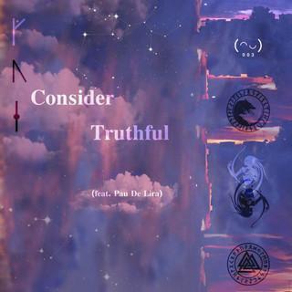 Consider Truthful (Feat. Pau De Lira)