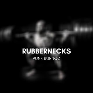 Rubbernecks