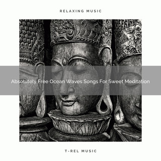 Absolutely Free Ocean Waves Songs For Sweet Meditation