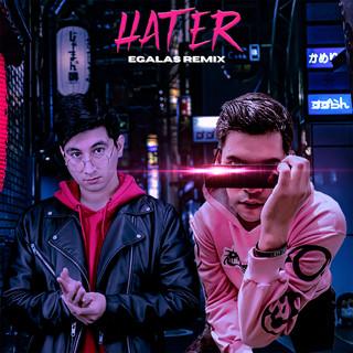 Hater (EGalas Remix)