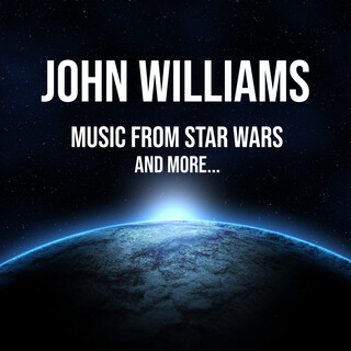 John Williams:Music From Star Wars - And More...