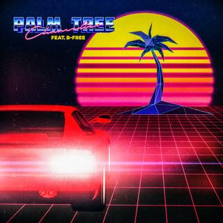 Palm Tree (Feat. B - Free)