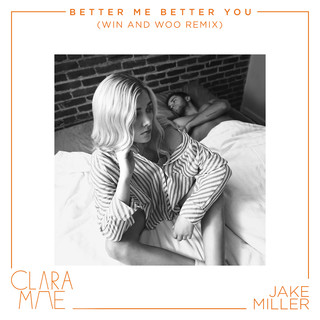 Better Me Better You (Win And Woo Remix)