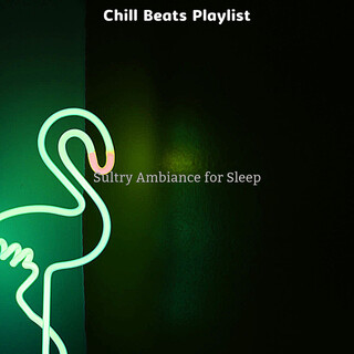 Sultry Ambiance For Sleep