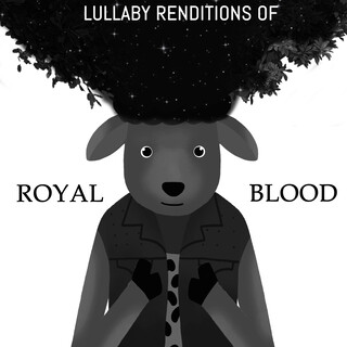 Lullaby Renditions Of Royal Blood