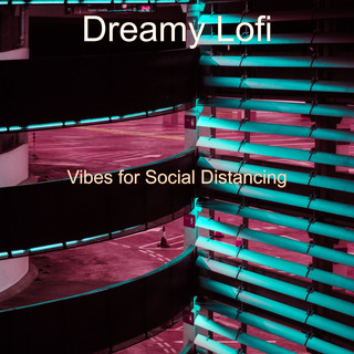 Vibes For Social Distancing