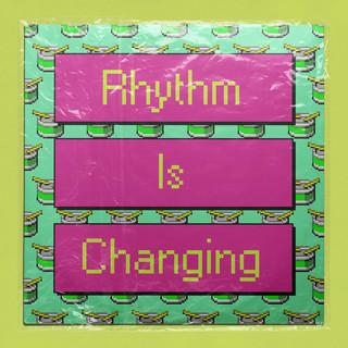 Rhythm Is Changing