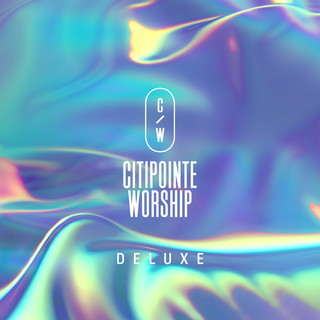 Citipointe Worship (Deluxe / Live)