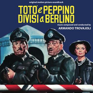 Totò E Peppino Divisi A Berlino (Original Motion Picture Soundtrack)