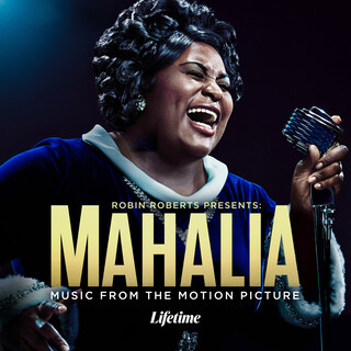 Robin Roberts Presents:Mahalia (Music From The Motion Picture)