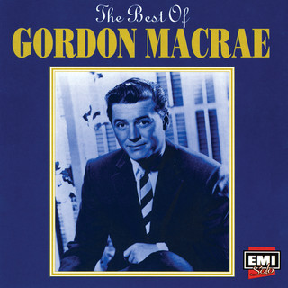 The Best Of Gordon MacRae