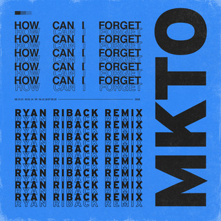 How Can I Forget (Ryan Riback Remix)