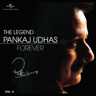 The Legend Forever - Pankaj Udhas - Vol. 4