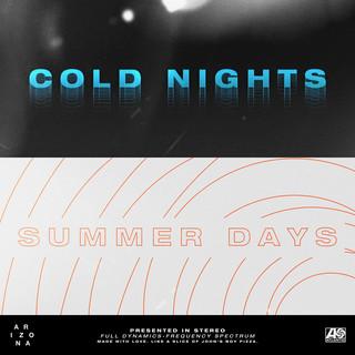 COLD NIGHTS / / SUMMER DAYS