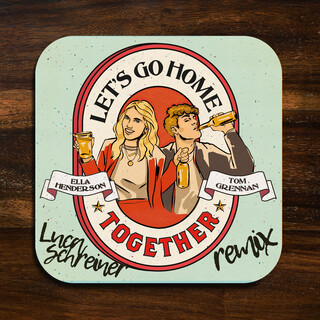 Let's Go Home Together (Luca Schreiner Remix)