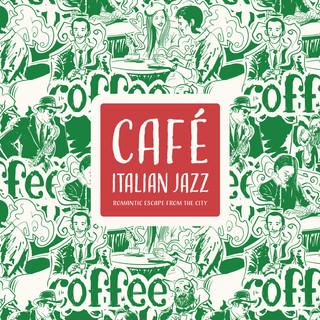 義大利咖啡館:浪漫的城市逃亡 (Café Italian Jazz:Romantic Escape from the City)