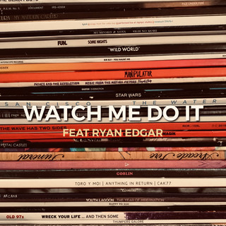 Watch Me Do It (Feat. Ryan Edgar)