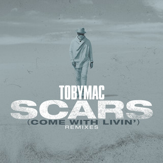 Scars (Come With Livin\') (Remixes)