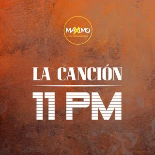 La Cancion / 11 Pm