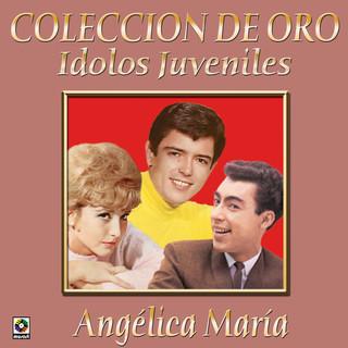 Colección De Oro:Ídolos Juveniles, Vol. 2 – Angélica María