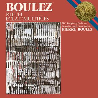 Boulez:Éclat, Multiples & Rituel In Memoriam Bruno Maderna