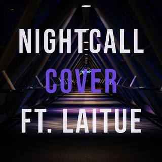 Nightcall (Feat. Laitue)